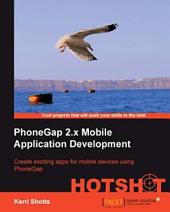 PhoneGap 2.X Mobile Application Development