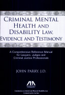Criminal Mental Health and Disability Law, Evidence and Testimony