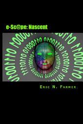 E-sc@pe: Nascent