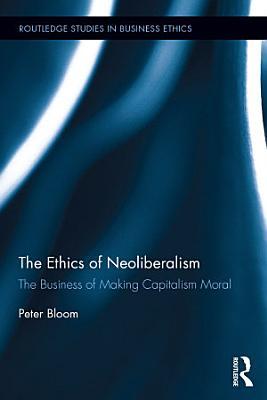 The Ethics of Neoliberalism