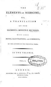 The Elements of Medicine Or, A Translation of the Elementa Medicinae Brunonis