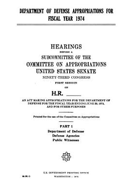Department of Defense Appropriations for Fiscal Year 1974  Hearings Before      93 1 PDF
