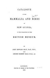 Catalogue of the Mammalia and Birds of New Guinea, in the Collection of the British Museum