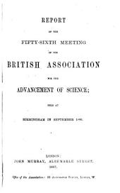 Report of the ... Meeting of the British Association for the Advancement of Science: Volume 56