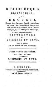 Bibliotheque britannique, ou recueil extrait des ouvrages anglais périodiques et autres..: Sciences et arts, Volume20