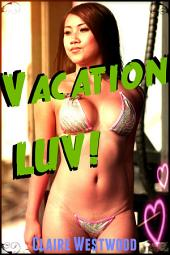 Vacation LUV!: (Mile High Club, Public Sex, Curvy erotica)