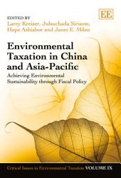 Environmental Taxation in China and Asia-Pacific: Achieving Environmental Sustainability through Fiscal Policy
