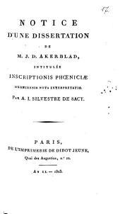 Notice d'une dissertation de M. J. D. Akerblad, intitulée Inscriptionis Phoeniciae Oxoniensis nova interpretatio