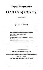 August Klingemann's dramatische Werke: Bd. Leisewitz Todtenopfer ; Cromwell ; Die Entdeckung der neuen Welt ; Columbus