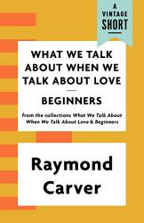 What We Talk About When We Talk About Love Beginners Book PDF
