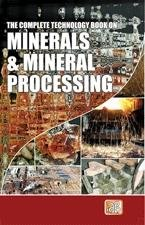 The Complete Technology Book on Minerals & Mineral Processing