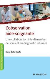 L'observation aide-soignante: Une collaboration à la démarche de soins et au diagnostic infirmier, Édition 3