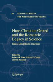 Hans Christian Ørsted and the Romantic Legacy in Science: Ideas, Disciplines, Practices
