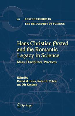 Hans Christian   rsted and the Romantic Legacy in Science PDF