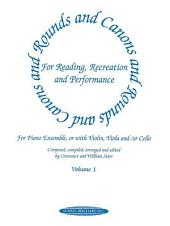 Rounds and Canons for Reading, Recreation and Performance, Piano Ensemble, Volume 1: for Piano Ensemble, or with Violin, Viola and/or Cello