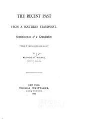The Recent Past from a Southern Standpoint: Reminiscences of a Grandfather