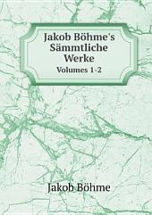 Jakob B?hme's S?mmtliche Werke
