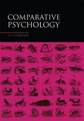 Comparative Psychology: A Handbook
