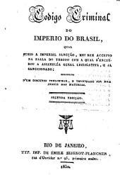 Codigo Criminal do Imperio do Brasil ... Segunda edicção