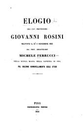 Elogio del cav. prof. Giovanni Rosini recitato il di 11 novembre 1855