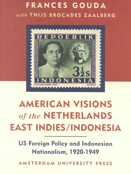 Download American Visions of the Netherlands East Indies Indonesia Book