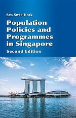 Population Policies and Programmes in Singapore (Second Edition)