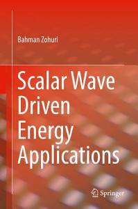 Scalar Wave Driven Energy Applications PDF