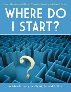 Where Do I Start  A School Library Handbook  2nd Edition PDF