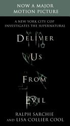 Deliver Us From Evil A New York City Cop Investigates The Supernatural Book PDF
