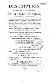 Description historique et statistique de la ville de Reims: ouvrage historique divisé en vingt chapitres : histoire,... avec le récit abrégé de ce qui s'est passé à Reims dans la guerre de 1814 et de 1815, et orné de vingt gravures représentant les monumens anciens et modernes