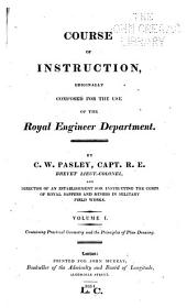 Course of Military Instruction Orginally Composed for the Use of the Royal Engineer Department: Volume 1