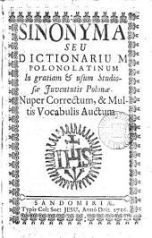 Synonyma, seu Dictionarium Polono-Latinum, ex Thesauro G. Cnapii secundò collectum. Correctum & auctum