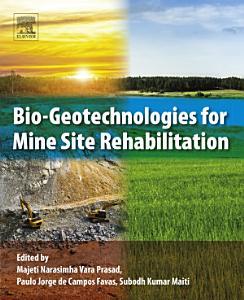 Bio Geotechnologies for Mine Site Rehabilitation