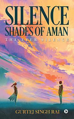 SILENCE     SHADES OF AMAN