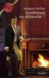 Gentleman ou débauché ? (Harlequin Les Historiques)