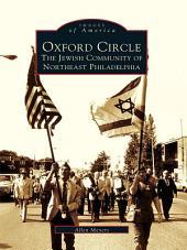 Oxford Circle: The Jewish Community of Northeast Philadelphia