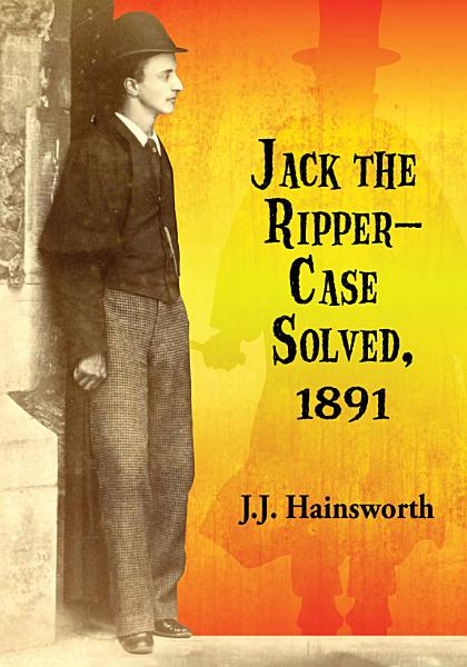 Download Jack the Ripper      Case Solved  1891 Book