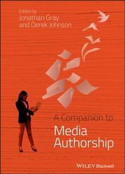 A Companion to Media Authorship PDF