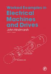 Worked Examples in Electrical Machines and Drives: Applied Electricity and Electronics