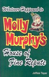 Whatever Happened to Molly Murphy's House of Fine Repute?