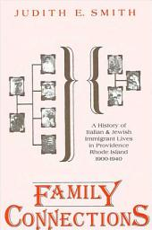 Family Connections: A History of Italian and Jewish Immigrant Lives in Providence, Rhode Island, 1900-1940