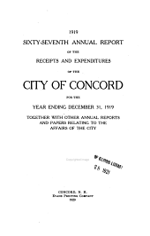 Annual Report of the Receipts and Expenditures of the City of Concord ... Together with Other Annual Reports and Papers Relating to the Affairs of the City: Volume 67