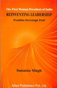 The First Woman President of India Reinventing Leadership Book