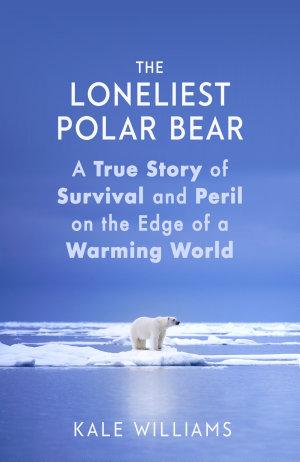 The Loneliest Polar Bear
