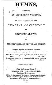 Hymns composed by different authors: at the request of the general convention of Universalists of the New England states and others