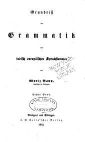 Vergleichende Grammatik: Encyclop. Abtheilung. Grundriss der Grammatik des Indisch-europäischer Sprachstammes, Bände 1-2