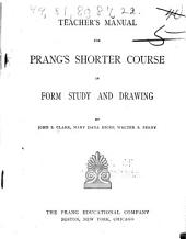 Teacher's Manual for Prang's Shorter Course in Form Study and Drawing