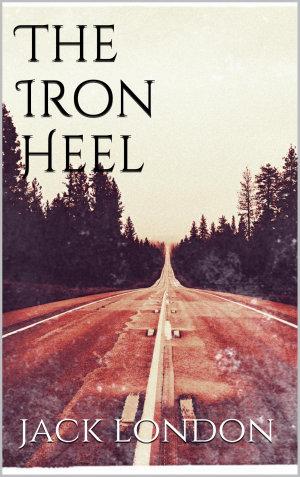 The Iron Heel  new classics