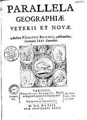 Parallela geographiae veteris et novae. Auctore Philippo Brietio...