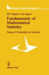 Fundamentals of Mathematical Statistics: Probability for Statistics